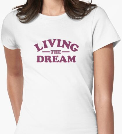 Living the Dream Womens Fitted T-Shirt