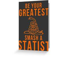 Smash a Statist Greeting Card