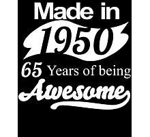 Made in 1950... 65 Years of being Awesome Photographic Print
