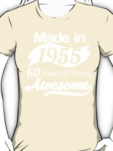 Made in 1955.. 60Years of being Awesome T-Shirt