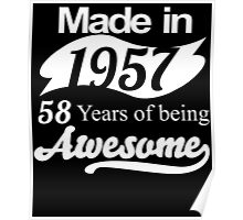 Made in 1957... 58 Years of being Awesome Poster
