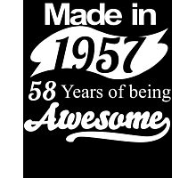 Made in 1957... 58 Years of being Awesome Photographic Print