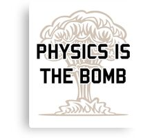 Physics is the Nuclear Bomb Canvas Print