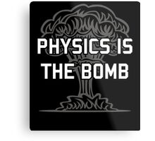 Physics is the Nuclear Bomb Metal Print