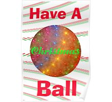 Have A Christmas Ball Poster