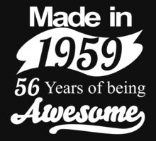 Made in 1959... 56 Years of being Awesome T-Shirt