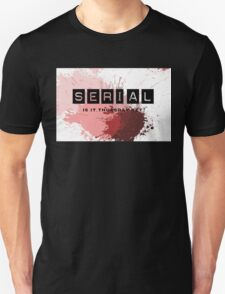 For addicts of the Serial podcast T-Shirt