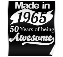 Made in 1965... 50 Years of being Awesome Poster