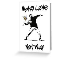 Make Love, Not War Greeting Card