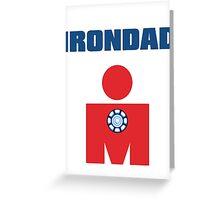 Irondad Greeting Card