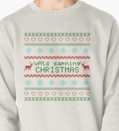 wAts sapning CHRISTMAS (colored text) Pullover