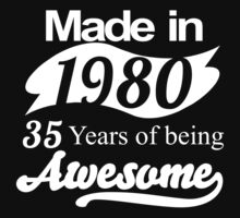 Made in 1980... 35 Years of being Awesome T-Shirt