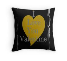 I LOVE YOU VALENTINE Throw Pillow