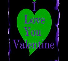 I LOVE YOU VALENTINE by Madeline M  Allen