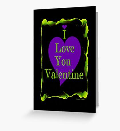 I LOVE YOU VALENTINE Greeting Card