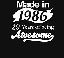 Made in 1986... 29 Years of being Awesome T-Shirt