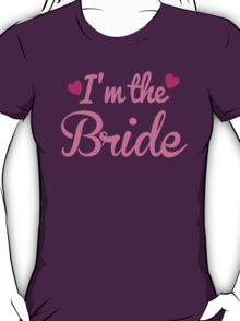 I'm the BRIDE wedding marriage shirt T-Shirt