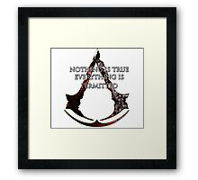 Nothing is true, everything is permitted  Framed Print