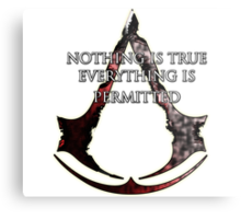Nothing is true, everything is permitted  Metal Print