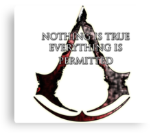 Nothing is true, everything is permitted  Canvas Print