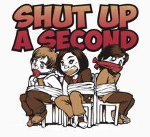 Shut up a Second Kids Tee