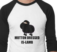 Mutton dressed as lamb (Islam)! Men's Baseball ¾ T-Shirt