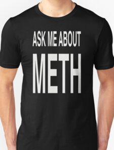 Ask Me About Meth T-Shirt