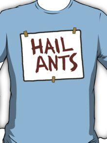 Hail Ants! T-Shirt