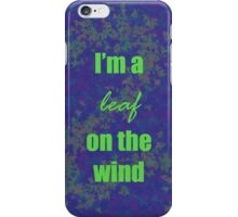 I'm a leaf on the wind-2 iPhone Case/Skin