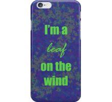 I'm a leaf on the wind-2 iPhone Case/Skin