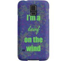 I'm a leaf on the wind-2 Samsung Galaxy Case/Skin