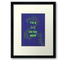 I'm a leaf on the wind-2 Framed Print