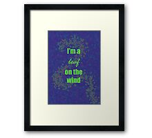 I'm a leaf on the wind-2 Framed Print