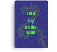 I'm a leaf on the wind-2 Canvas Print