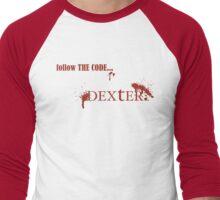 Dexter - follow The Code... Men's Baseball ¾ T-Shirt