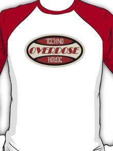 Overdose Techno House T-Shirt