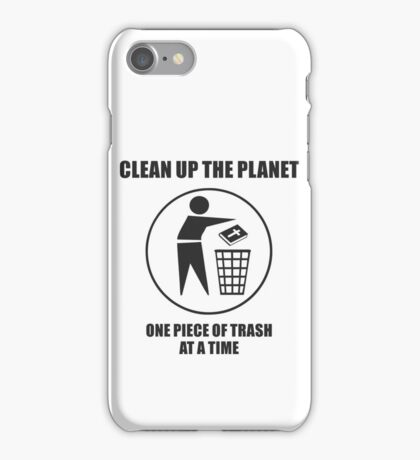 Clean Up The Planet iPhone Case/Skin
