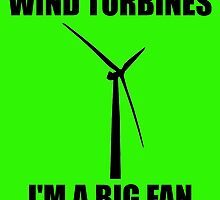 Wind Turbines - I'm a Big Fan! by DolceandBanana