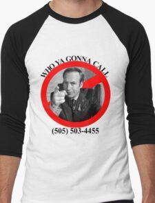 Who ya gonna call?  SAUL GOODMAN! Men's Baseball ¾ T-Shirt