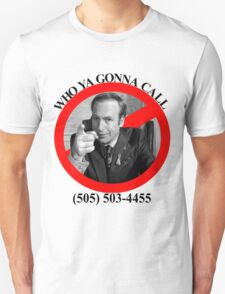 Who ya gonna call?  SAUL GOODMAN! T-Shirt