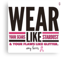 Pink Ribbon  - Wear Your Scars Like Stardust - #AmyFerris Canvas Print