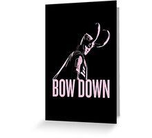 Loki: BOW DOWN Greeting Card
