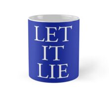 COMEDY, LET IT LIE, Catch phrase, on Blue Mug