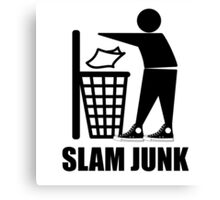 Slam Dunk the Junk! Canvas Print
