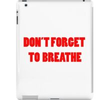 Don't forget to breathe iPad Case/Skin