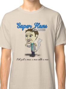 Super Hans Removal Services Classic T-Shirt