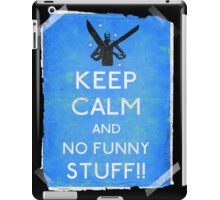 Keep calm and no funny stuff! vtg b iPad Case/Skin