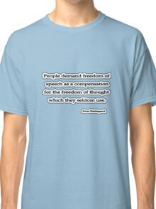 People demand,  Soren Kierkegaard  Classic T-Shirt
