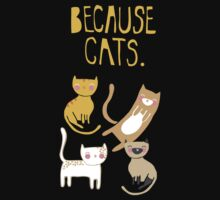 Because Cats. Kids Tee