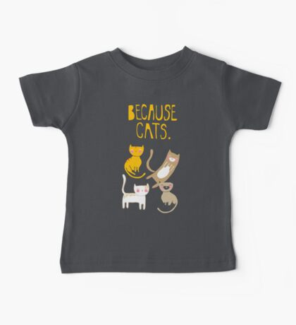 Because Cats. Baby Tee